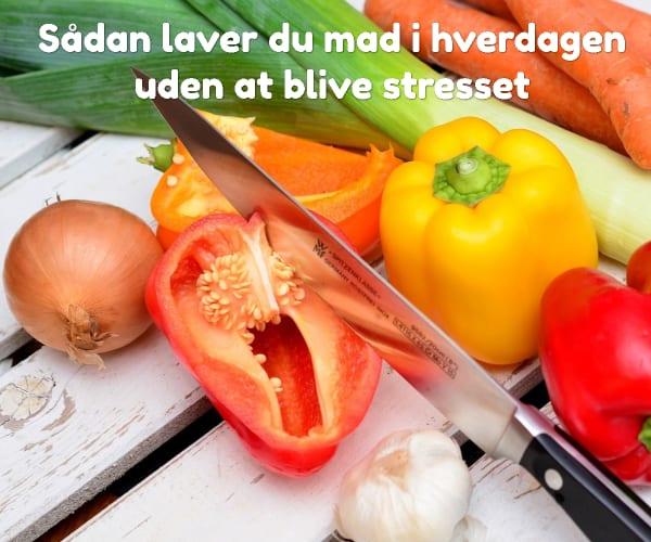 Sådan laver du mad i hverdagen uden at blive stresset