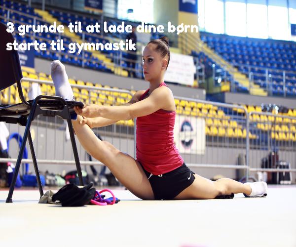 3 grunde til at lade dine børn starte til gymnastik