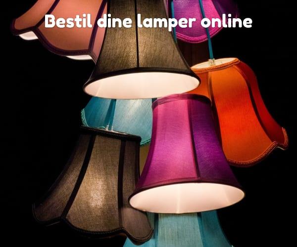 Bestil dine lamper online