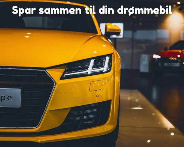 Spar sammen til din drømmebil