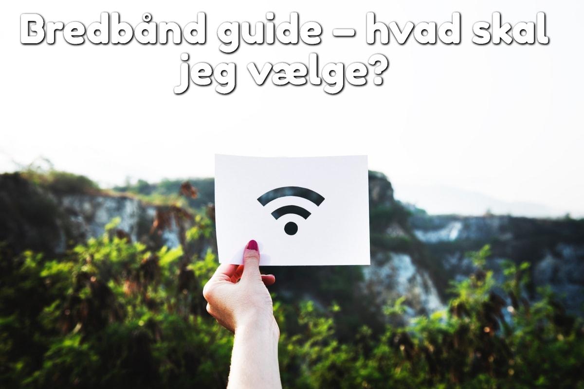 Bredbånd guide – hvad skal jeg vælge?